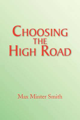 Choosing the High Road by Max Minter Smith image