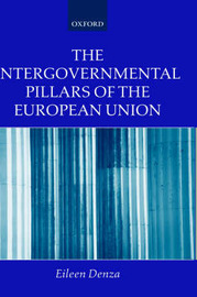 The Intergovernmental Pillars of the European Union by Eileen Denza image
