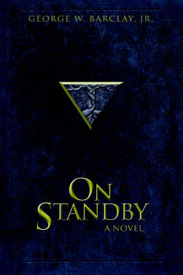 On Standby by George W Barclay