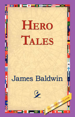 Hero Tales by James Baldwin