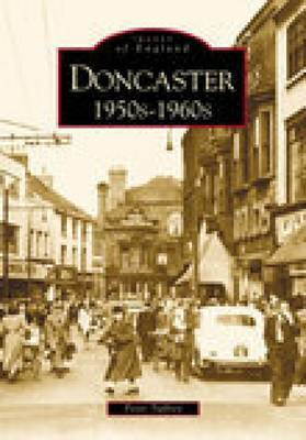 Doncaster 1950s-1960s by Peter Tuffrey