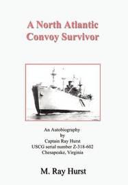 A North Atlantic Convoy Survivor by M. Ray Hurst image