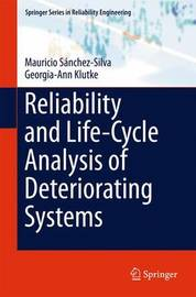 Reliability and Life-Cycle Analysis of Deteriorating Systems by Mauricio Sanchez-Silva