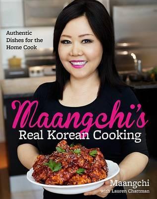 Maangchi's Real Korean Cooking by Maangchi