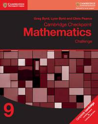 Cambridge Checkpoint Mathematics Challenge Workbook 9 by Greg Byrd