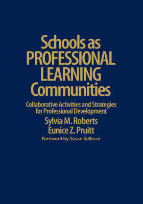 Schools as Professional Learning Communities by Sylvia M. Roberts
