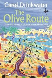 The Olive Route by Carol Drinkwater image