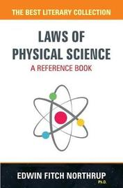 Laws of Physical Science - A Reference Book by Edwin Fitch Northrup