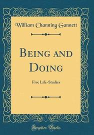 Being and Doing by William Channing Gannett image
