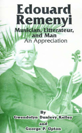 Edouard Remenyi: Musician, Litterateur, and Man; An Appreciation by Gwendolyn Dunlevy Kelley image