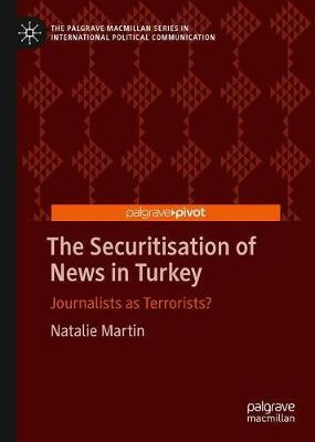The Securitisation of News in Turkey by Natalie Martin