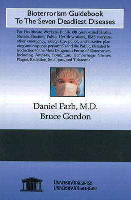 Bioterrorism Guidebook to the Seven Deadliest Diseases by Daniel Farb image