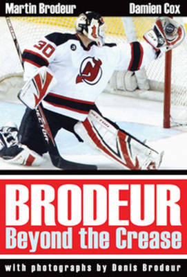 Brodeur: Beyond the Crease by Damien Cox image