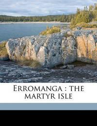 Erromanga: The Martyr Isle by H.A. Robertson