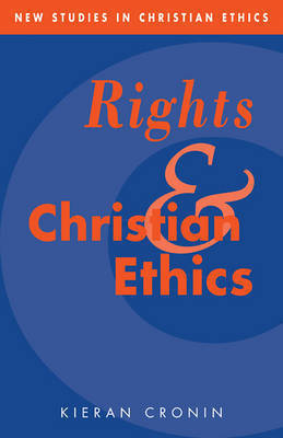 Rights and Christian Ethics by Kieran Cronin