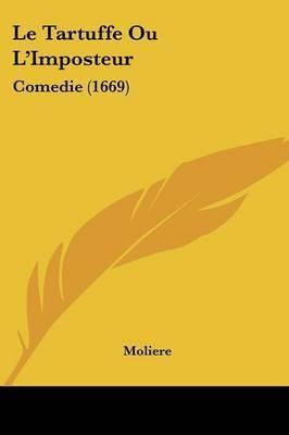 Le Tartuffe Ou L'Imposteur: Comedie (1669) by . Moliere