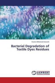 Bacterial Degradation of Textile Dyes Residues by Darwesh Osama Mohamad