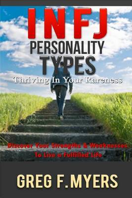 Infj: Personality Types: Thriving in Your Rareness - Discover Your Strengths & Weaknesses to Live a Fulfilled Life by Senior Lecturer Department of Linguistics and Modern English Language Greg Myers (Lancaster University University of Lancaster University of Lancaster image