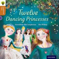 Oxford Reading Tree Traditional Tales: Level 8: Twelve Dancing Princesses by Geraldine McCaughrean