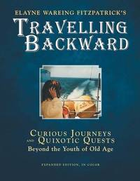 Travelling Backward by Elayne Wareing Fitzpatrick