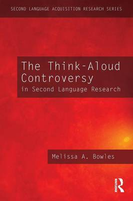 The Think-Aloud Controversy in Second Language Research by Melissa A. Bowles image