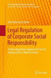 Legal Regulation of Corporate Social Responsibility by Mia Mahmudur Rahim