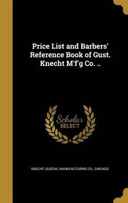 Price List and Barbers' Reference Book of Gust. Knecht M'F'g Co. .. image