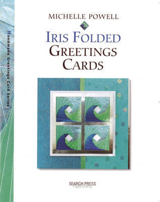 Iris Folded Greetings Cards by Michelle Powell