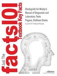 Studyguide for Mosby's Manual of Diagnostic and Laboratory Tests by Pagana, Kathleen Deska, ISBN 9780323188920 by Cram101 Textbook Reviews image
