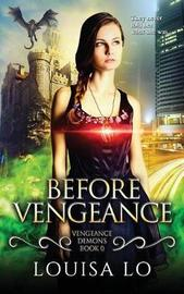 Before Vengeance by Louisa Lo