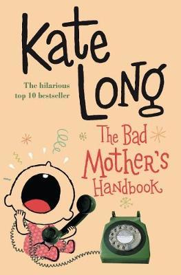 The Bad Mother's Handbook by Kate Long image