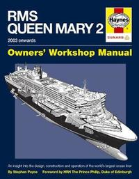 Haynes RMS Queen Mary 2 Owners Workshop Manual by Stephen Payne