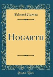 Hogarth (Classic Reprint) by Edward Garnett image