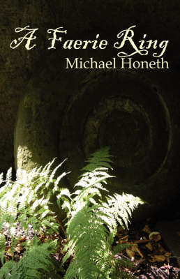 A Faerie Ring by Michael Honeth