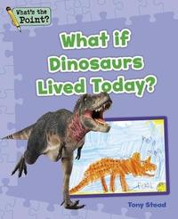 What If Dinosaurs Lived Today? by Capstone Classroom image