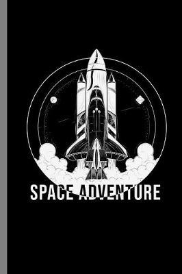 Space Adventure by Queen Lovato