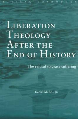 Liberation Theology after the End of History by Daniel Bell image