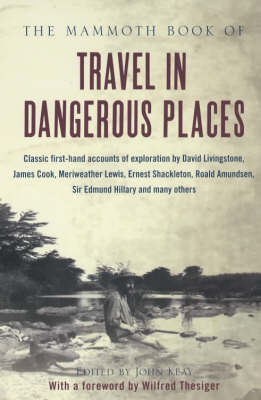 The Mammoth Book of Travel in Dangerous Places by John Keay image