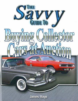 Savvy Guide to Buying Collector Cars at Auction by James Mays image