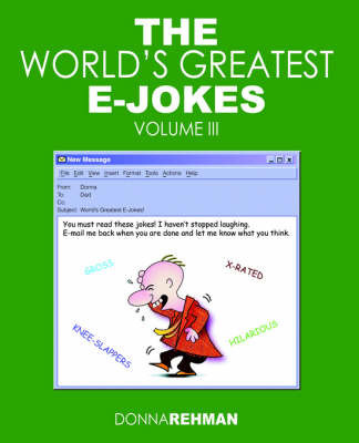 The World's Greatest E-Jokes: Volume 3 by Donna Rehman