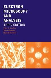 Electron Microscopy and Analysis by Peter J. Goodhew