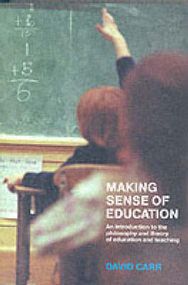 Making Sense of Education by David Carr