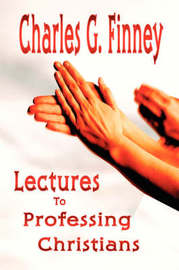 Lectures to Professing Christians by Charles Grandison Finney image