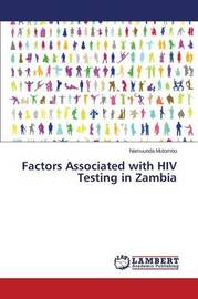Factors Associated with HIV Testing in Zambia by Mutombo Namuunda