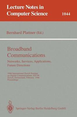 Broadband Communications: Networks, Services, Applications, Future Directions