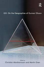 GO: On the Geographies of Gunnar Olsson by Martin Gren