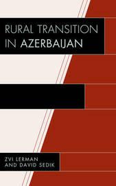 Rural Transition in Azerbaijan by Zvi Lerman image
