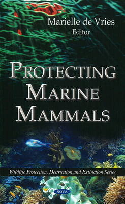 Protecting Marine Mammals by Marielle de Vries