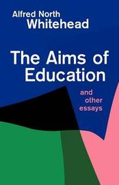 Aims of Education by Alfred North Whitehead