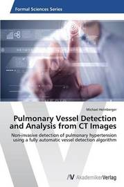 Pulmonary Vessel Detection and Analysis from CT Images by Helmberger Michael